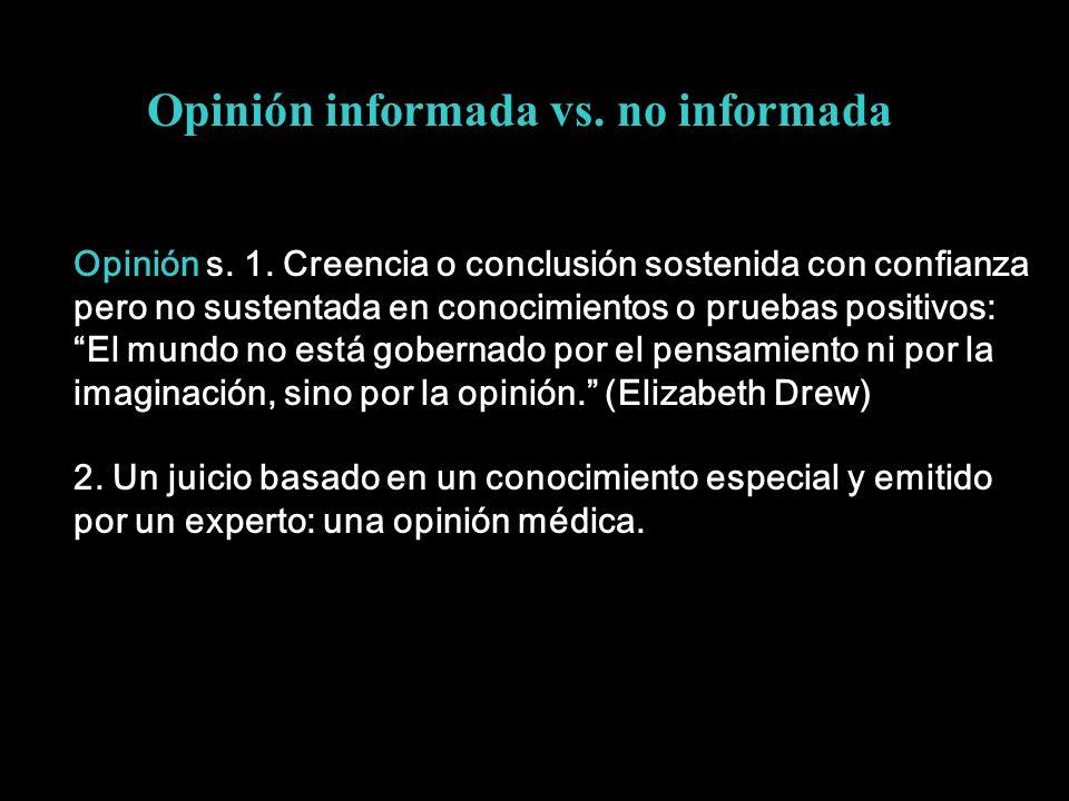 Opinión informada vs. no informada