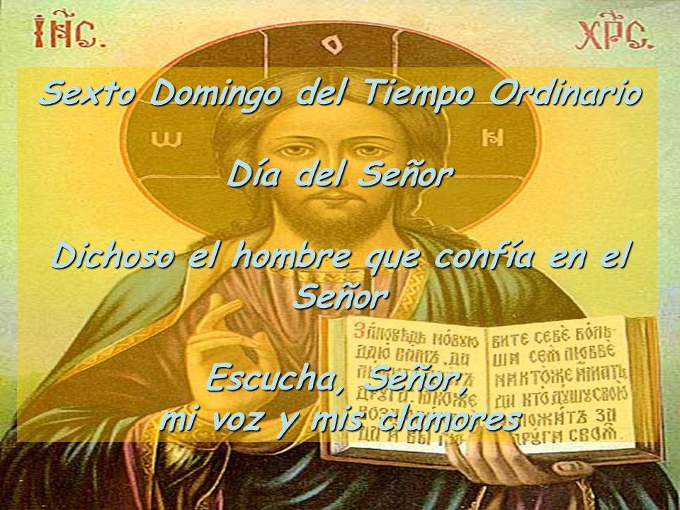 Sexto Domingo del Tiempo Ordinario Día del Señor