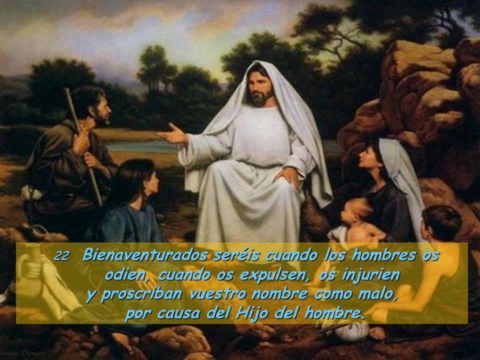 y proscriban vuestro nombre como malo, por causa del Hijo del hombre.