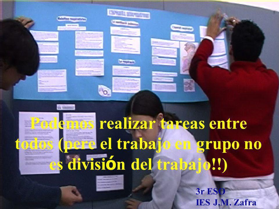 Podemos realizar tareas entre todos (pere el trabajo en grupo no es división del trabajo!!)