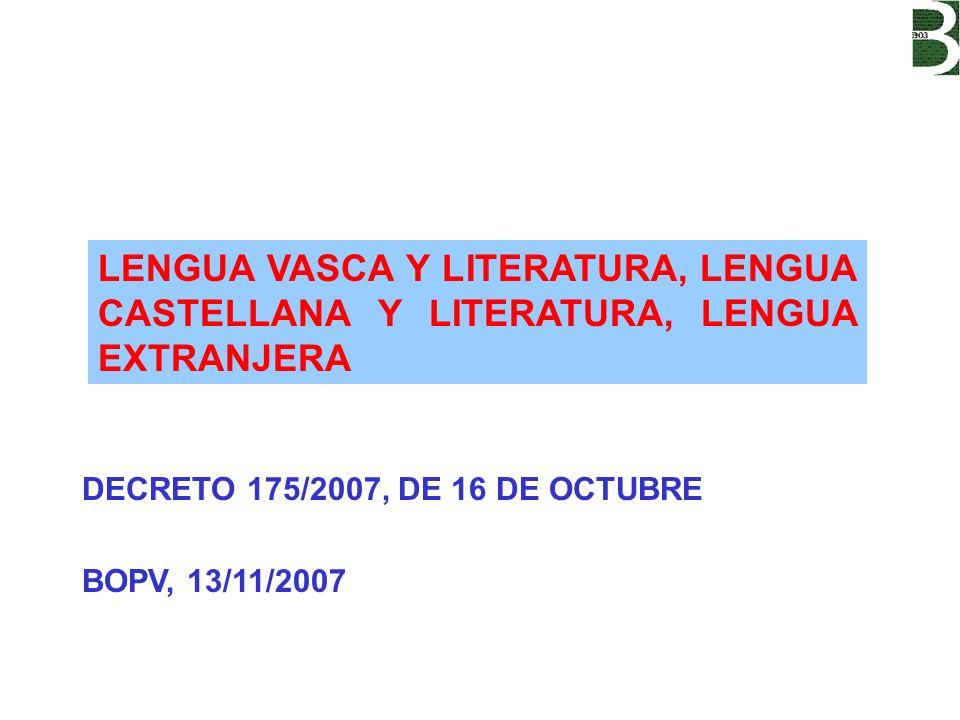 LENGUA VASCA Y LITERATURA, LENGUA CASTELLANA Y LITERATURA, LENGUA EXTRANJERA
