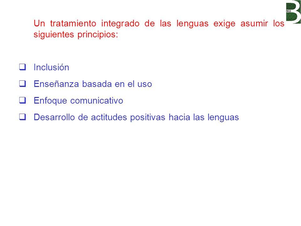 Un tratamiento integrado de las lenguas exige asumir los siguientes principios: