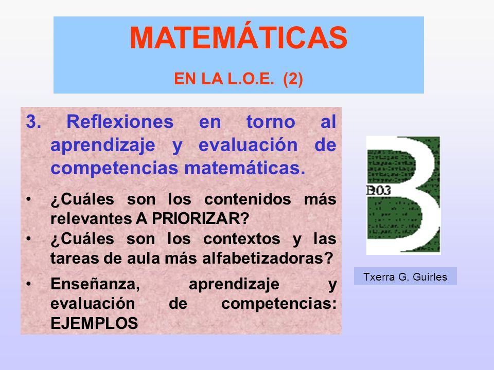 MATEMÁTICAS EN LA L.O.E. (2) 3. Reflexiones en torno al aprendizaje y evaluación de competencias matemáticas.