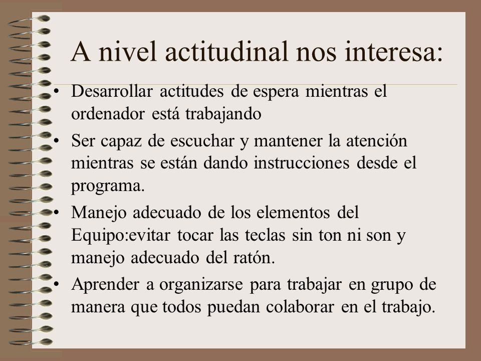 A nivel actitudinal nos interesa:
