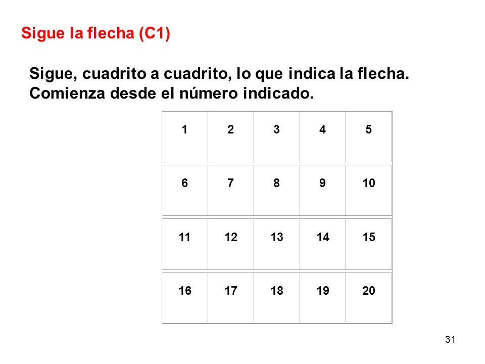 Sigue la flecha (C1) Sigue, cuadrito a cuadrito, lo que indica la flecha. Comienza desde el número indicado.