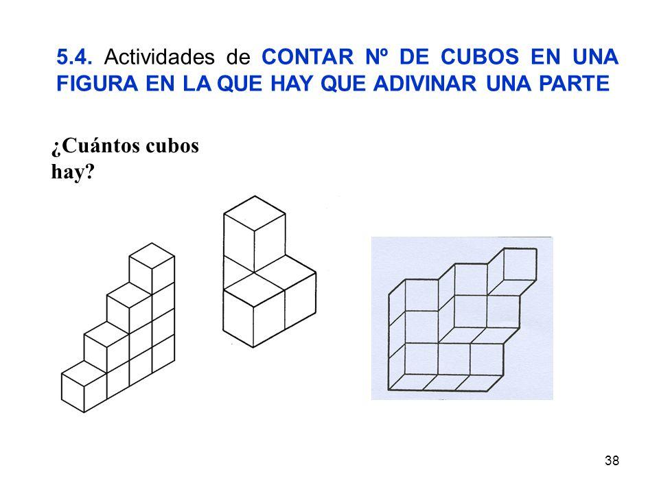 5.4. Actividades de CONTAR Nº DE CUBOS EN UNA FIGURA EN LA QUE HAY QUE ADIVINAR UNA PARTE