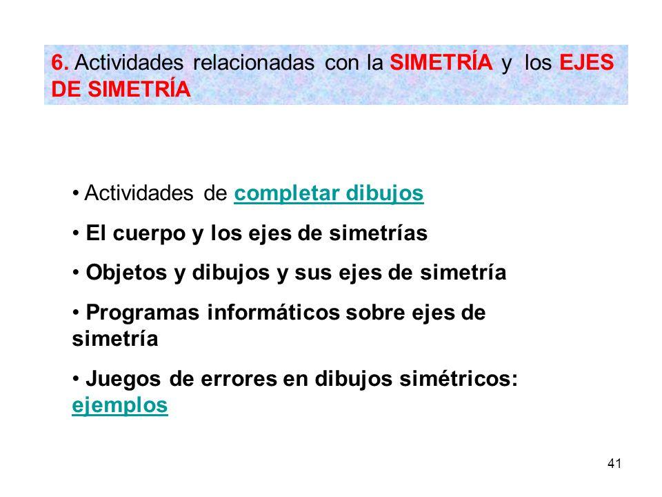 6. Actividades relacionadas con la SIMETRÍA y los EJES DE SIMETRÍA