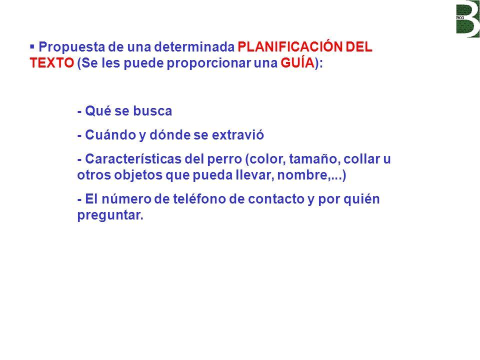 Propuesta de una determinada PLANIFICACIÓN DEL TEXTO (Se les puede proporcionar una GUÍA):