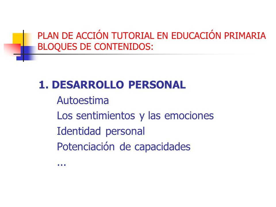 PLAN DE ACCIÓN TUTORIAL EN EDUCACIÓN PRIMARIA BLOQUES DE CONTENIDOS: