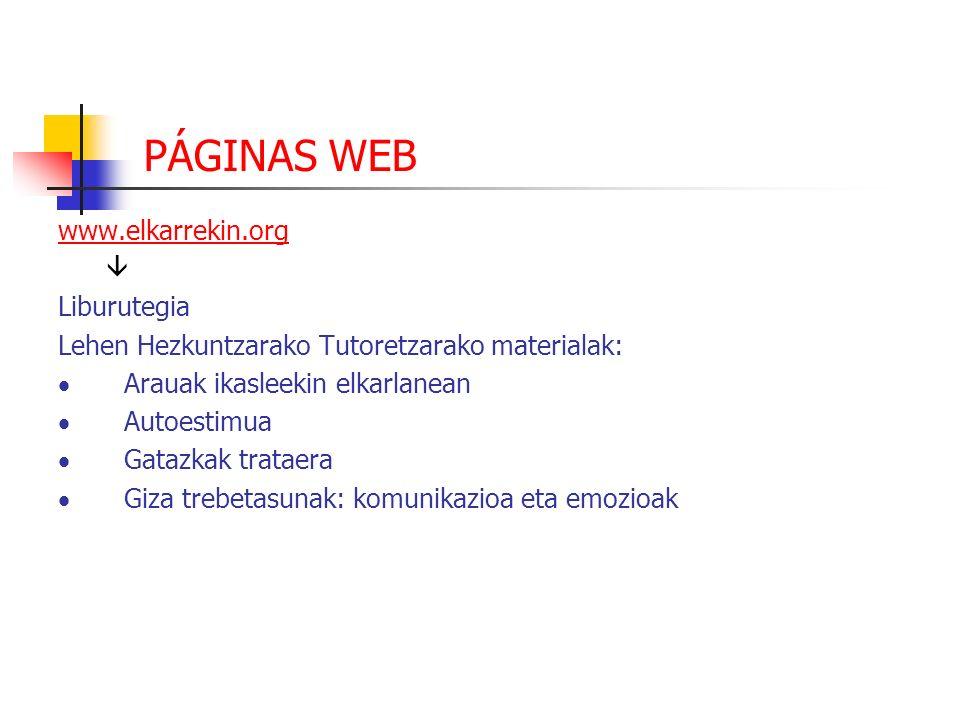 PÁGINAS WEBwww.elkarrekin.org.  Liburutegia. Lehen Hezkuntzarako Tutoretzarako materialak: · Arauak ikasleekin elkarlanean.