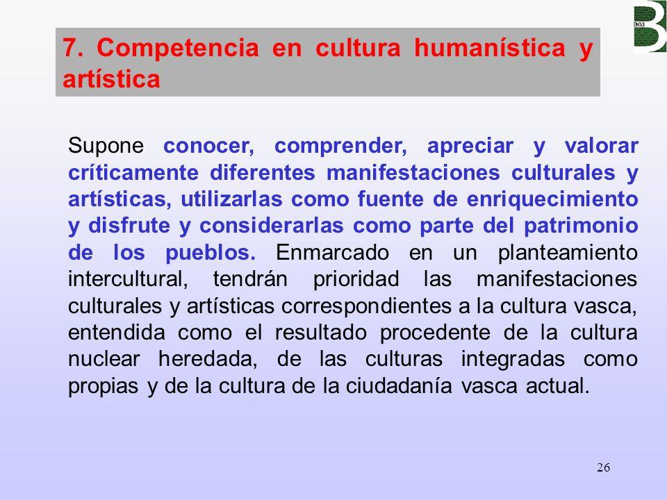 7. Competencia en cultura humanística y artística