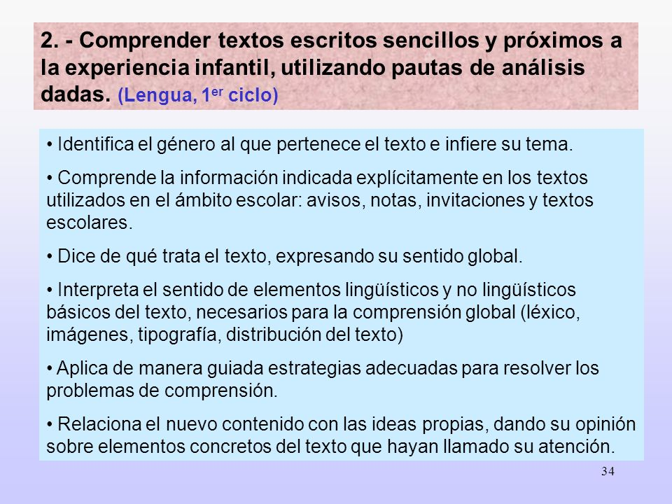 2. - Comprender textos escritos sencillos y próximos a la experiencia infantil, utilizando pautas de análisis dadas. (Lengua, 1er ciclo)
