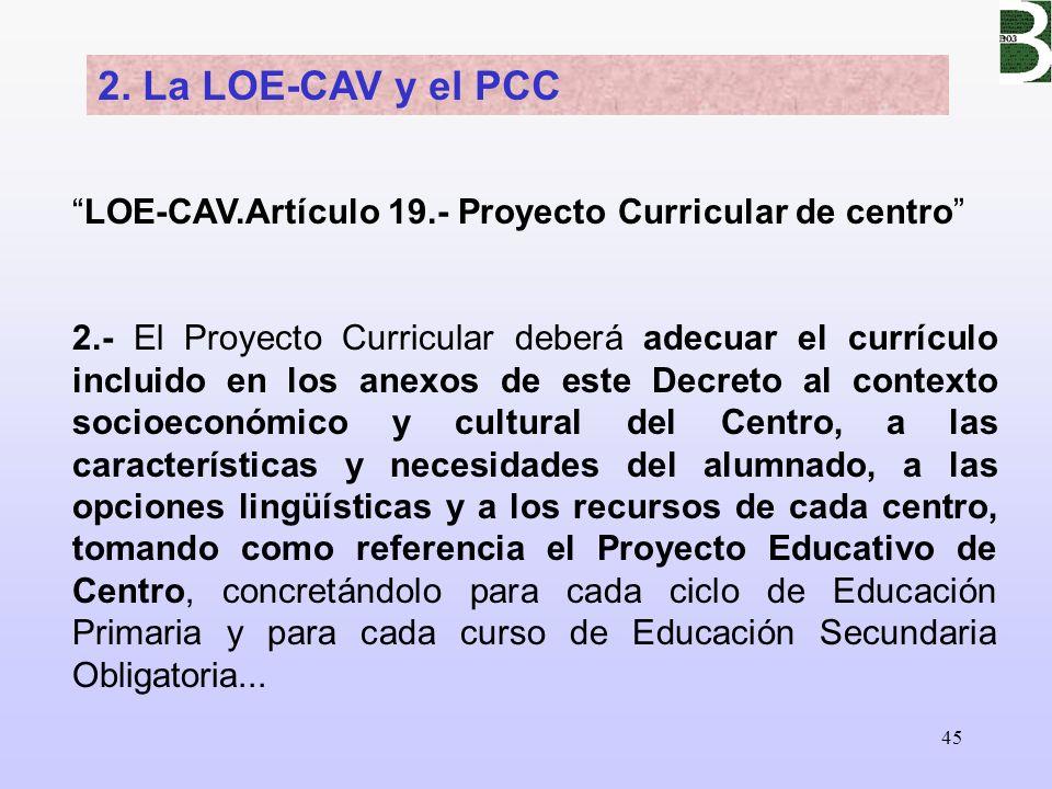 2. La LOE-CAV y el PCC LOE-CAV.Artículo 19.- Proyecto Curricular de centro