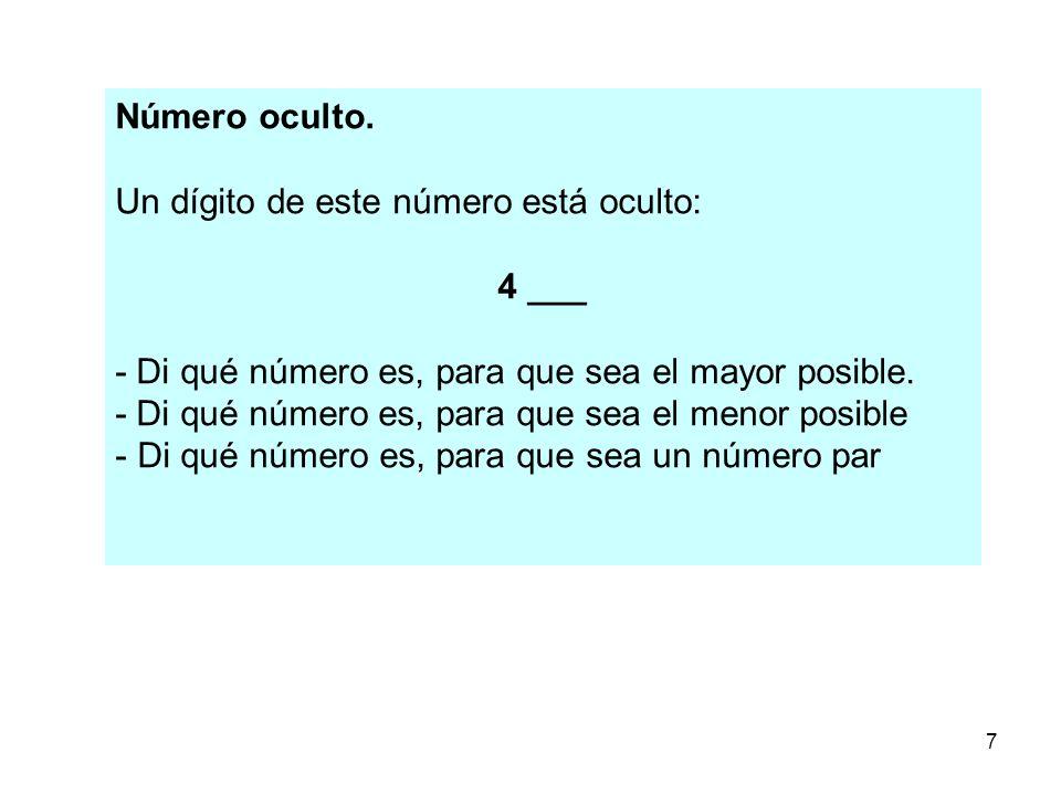 Número oculto. Un dígito de este número está oculto: 4 ___. - Di qué número es, para que sea el mayor posible.