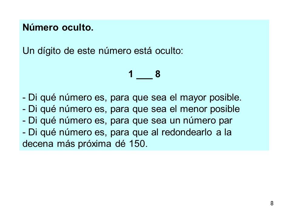 Número oculto. Un dígito de este número está oculto: 1 ___ 8. - Di qué número es, para que sea el mayor posible.