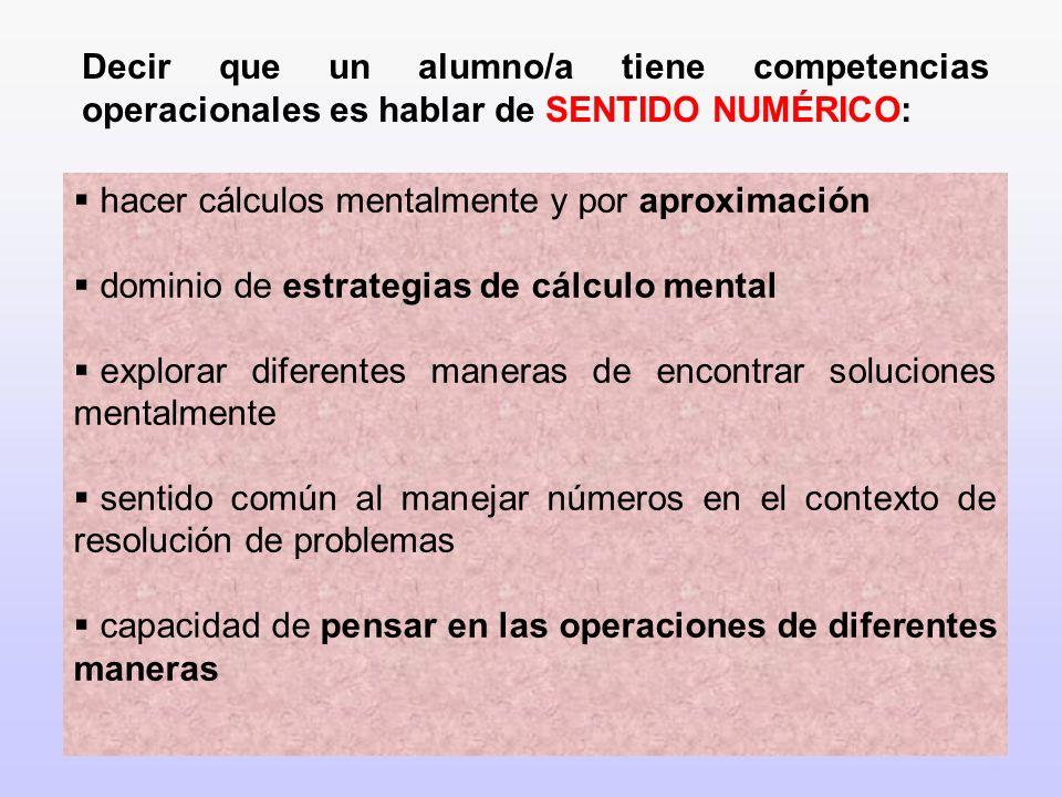 Decir que un alumno/a tiene competencias operacionales es hablar de SENTIDO NUMÉRICO: