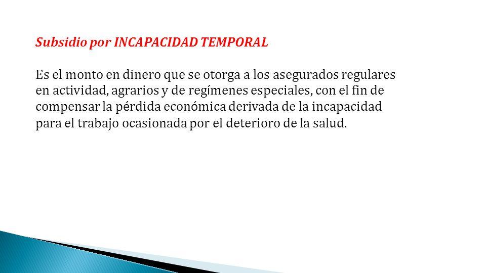 Subsidio por INCAPACIDAD TEMPORAL
