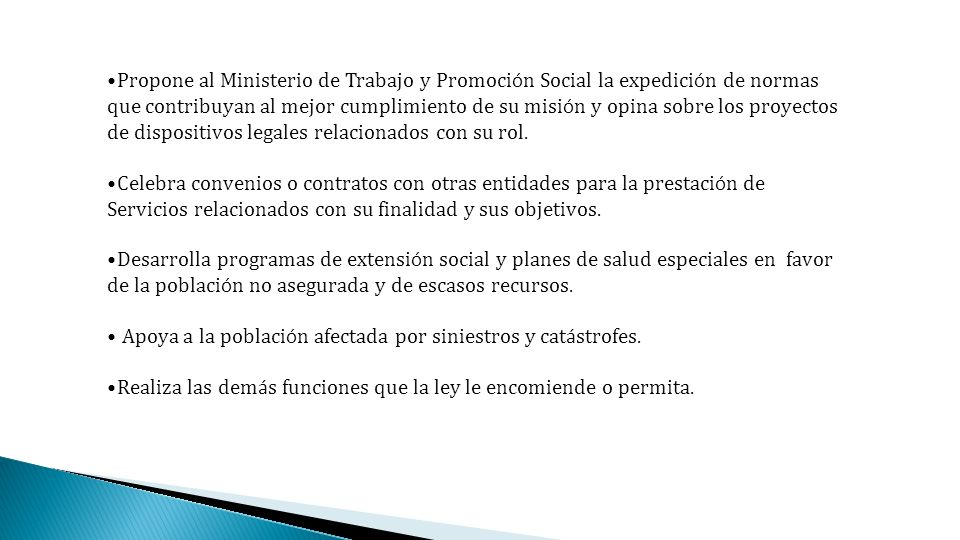 Propone al Ministerio de Trabajo y Promoción Social la expedición de normas que contribuyan al mejor cumplimiento de su misión y opina sobre los proyectos de dispositivos legales relacionados con su rol.