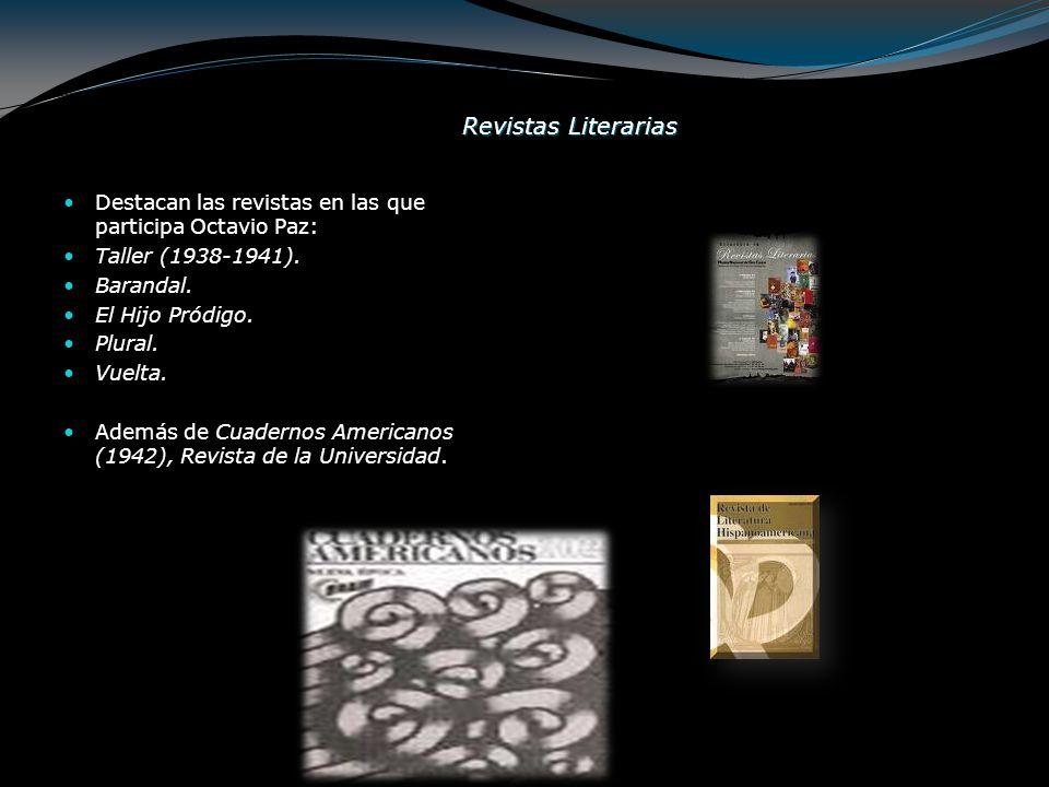 Revistas Literarias Destacan las revistas en las que participa Octavio Paz: Taller (1938-1941). Barandal.
