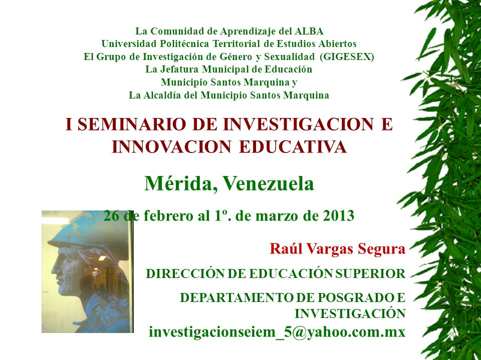 Mérida, Venezuela I SEMINARIO DE INVESTIGACION E INNOVACION EDUCATIVA