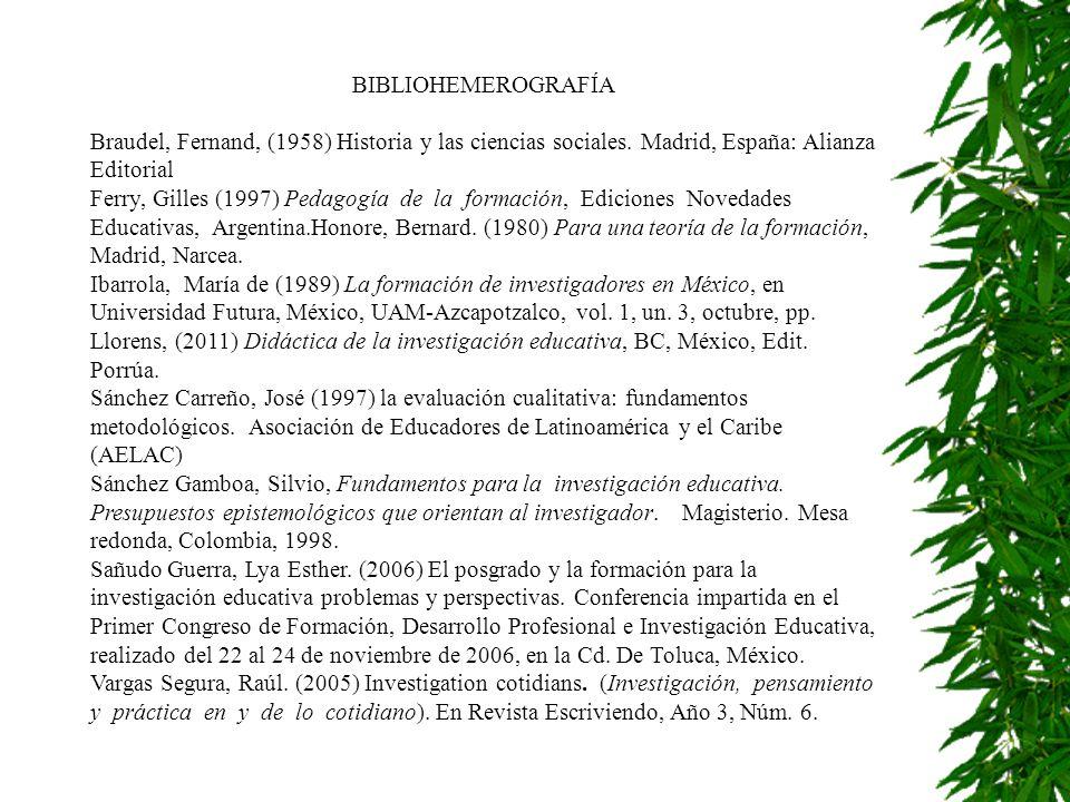 BIBLIOHEMEROGRAFÍA Braudel, Fernand, (1958) Historia y las ciencias sociales. Madrid, España: Alianza Editorial.