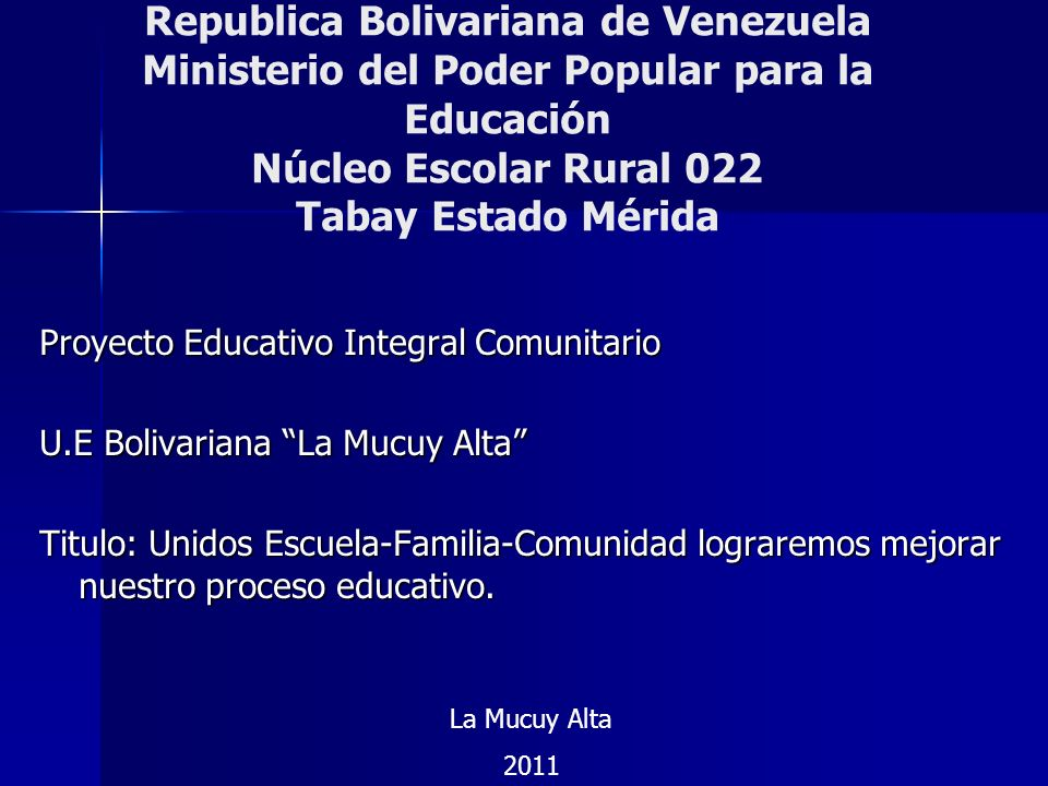 Republica Bolivariana de Venezuela Ministerio del Poder Popular para la Educación Núcleo Escolar Rural 022 Tabay Estado Mérida