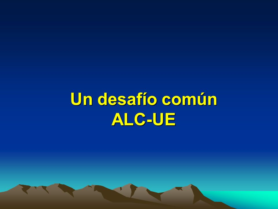 Un desafío común ALC-UE