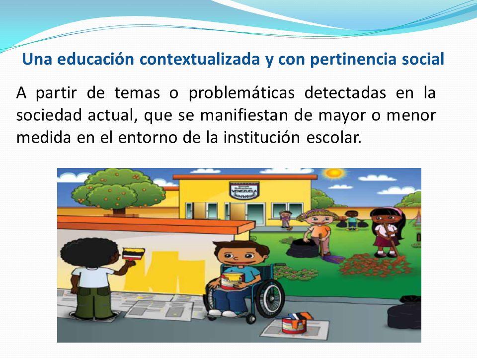 Una educación contextualizada y con pertinencia social