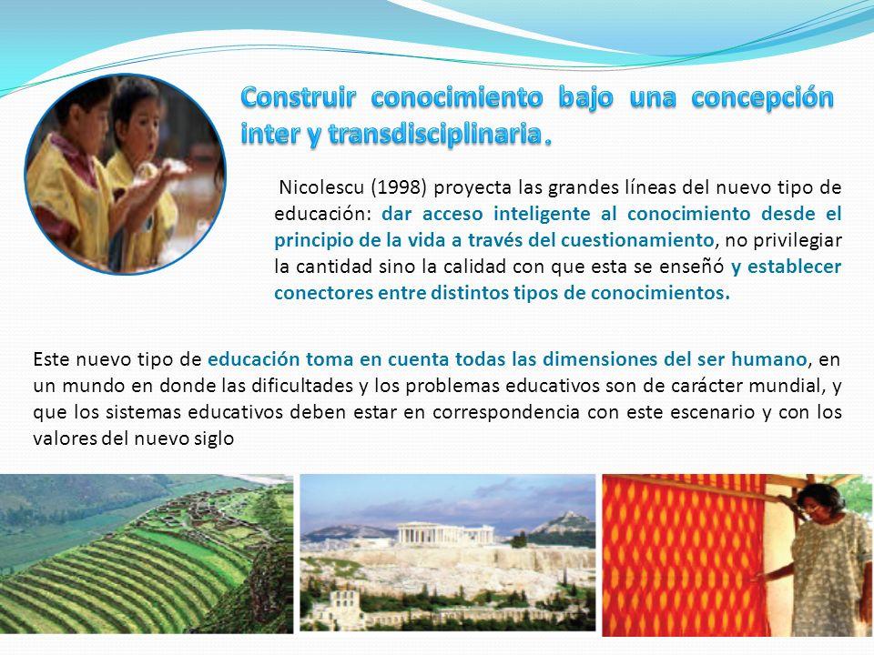 Construir conocimiento bajo una concepción inter y transdisciplinaria.