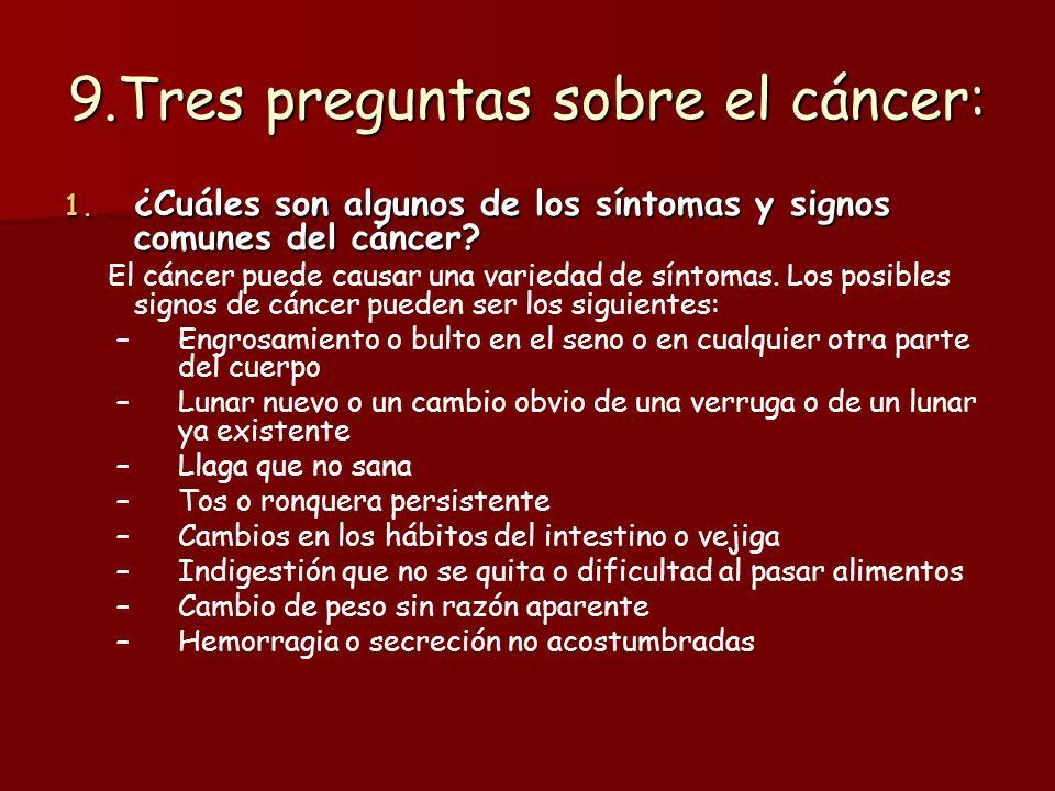 9.Tres preguntas sobre el cáncer:
