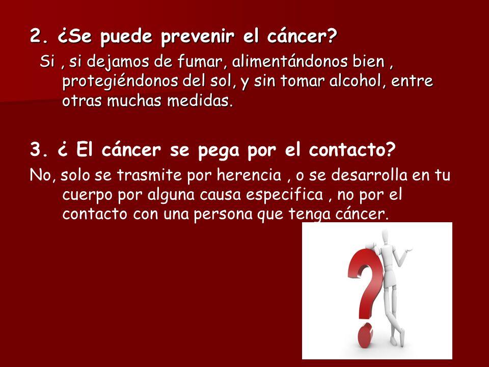 2. ¿Se puede prevenir el cáncer