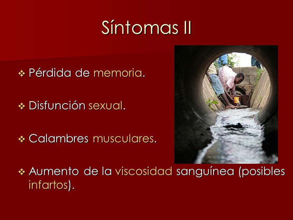 Síntomas II Pérdida de memoria. Disfunción sexual.