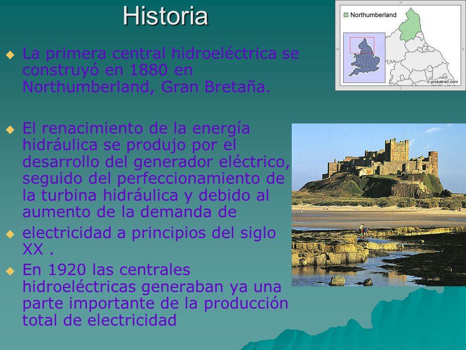 Historia La primera central hidroeléctrica se construyó en 1880 en Northumberland, Gran Bretaña.