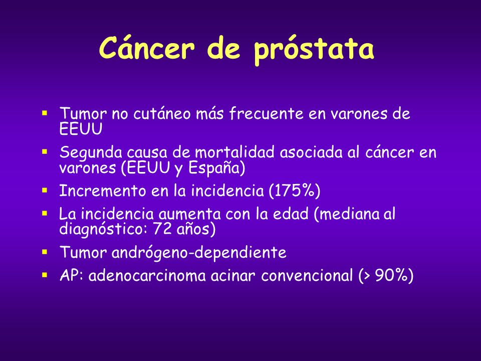 Cáncer de próstata Tumor no cutáneo más frecuente en varones de EEUU