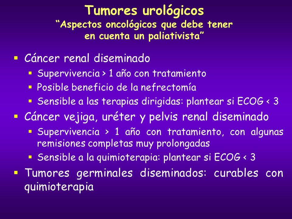 Tumores urológicos Aspectos oncológicos que debe tener en cuenta un paliativista