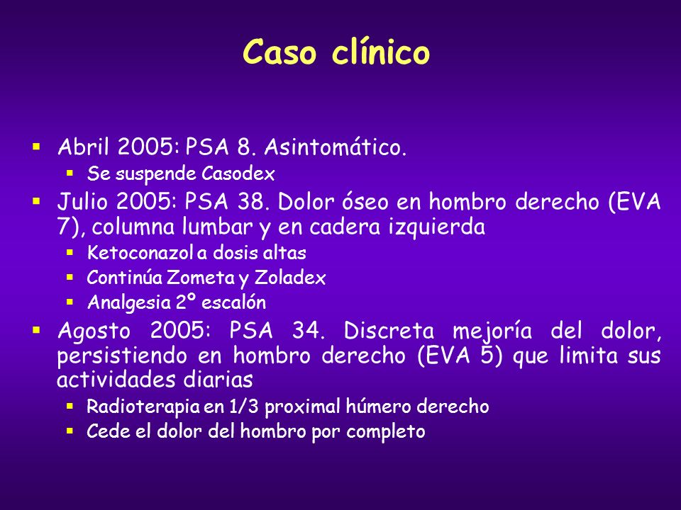 Caso clínico Abril 2005: PSA 8. Asintomático.