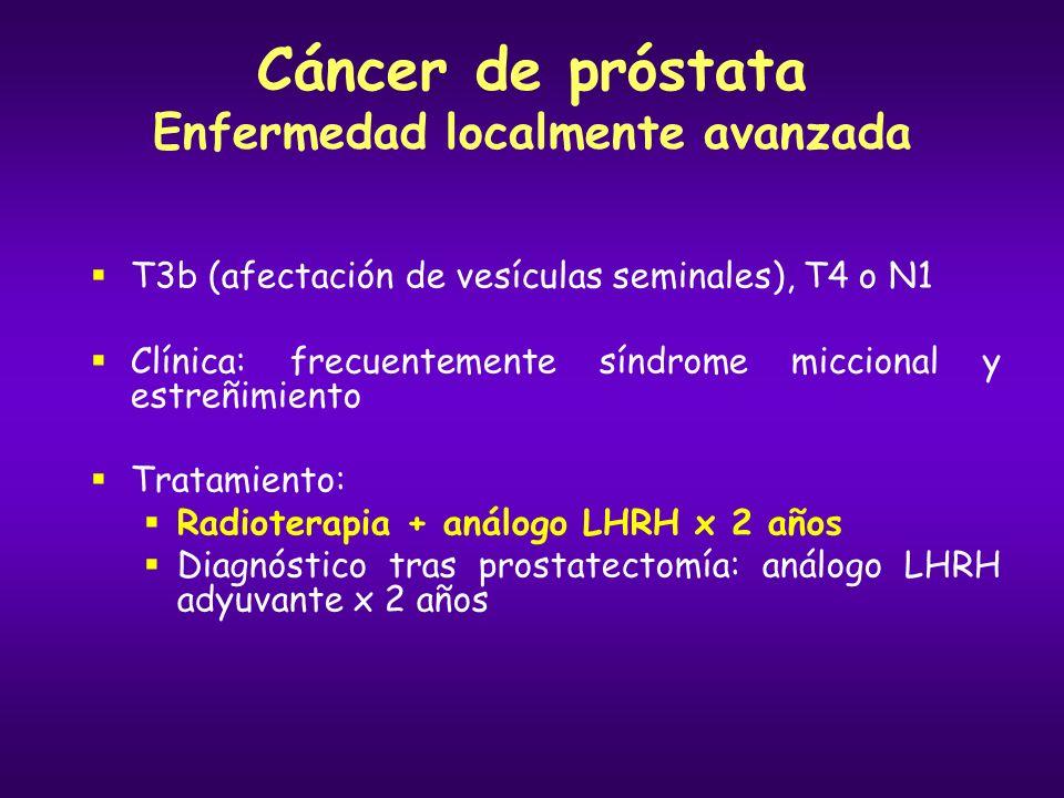 Cáncer de próstata Enfermedad localmente avanzada
