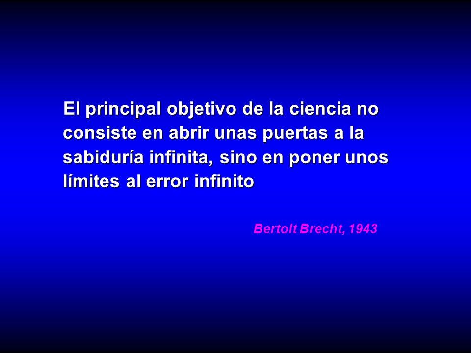El principal objetivo de la ciencia no consiste en abrir unas puertas a la sabiduría infinita, sino en poner unos límites al error infinito