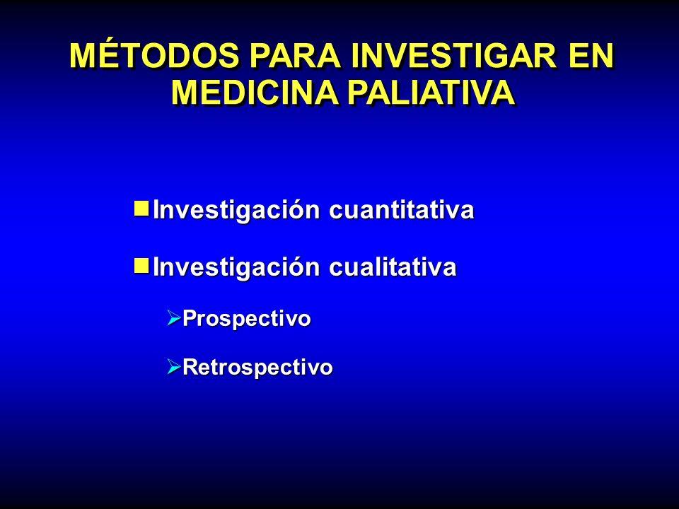 MÉTODOS PARA INVESTIGAR EN MEDICINA PALIATIVA