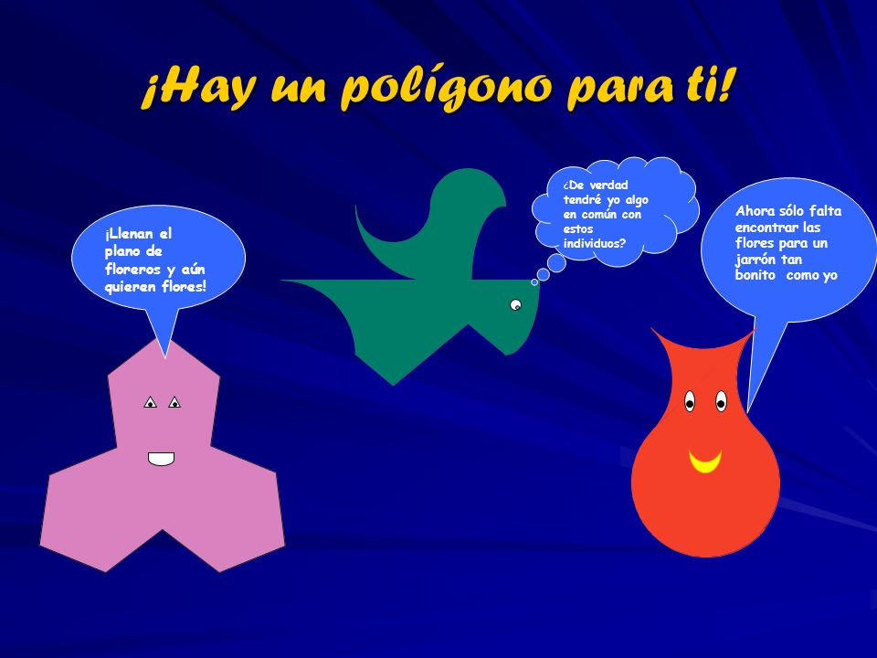 ¡Hay un polígono para ti!