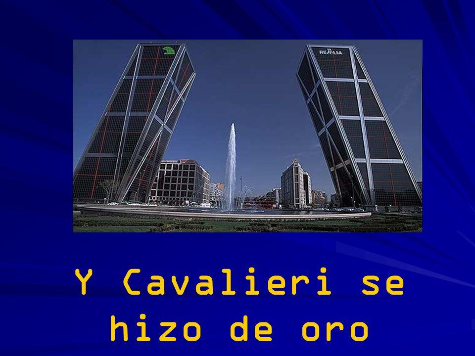 Y Cavalieri se hizo de oro
