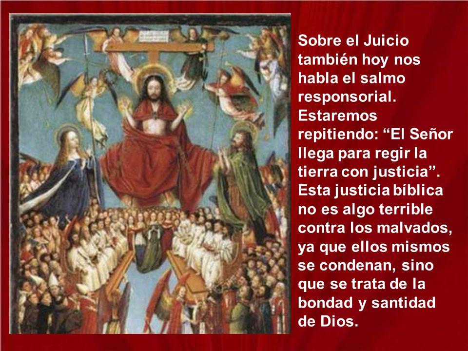 Sobre el Juicio también hoy nos habla el salmo responsorial