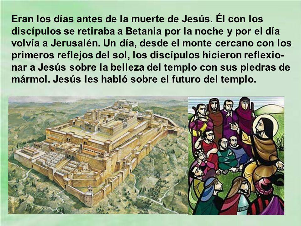 Eran los días antes de la muerte de Jesús