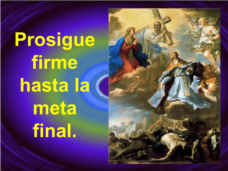Prosigue firme hasta la meta final.