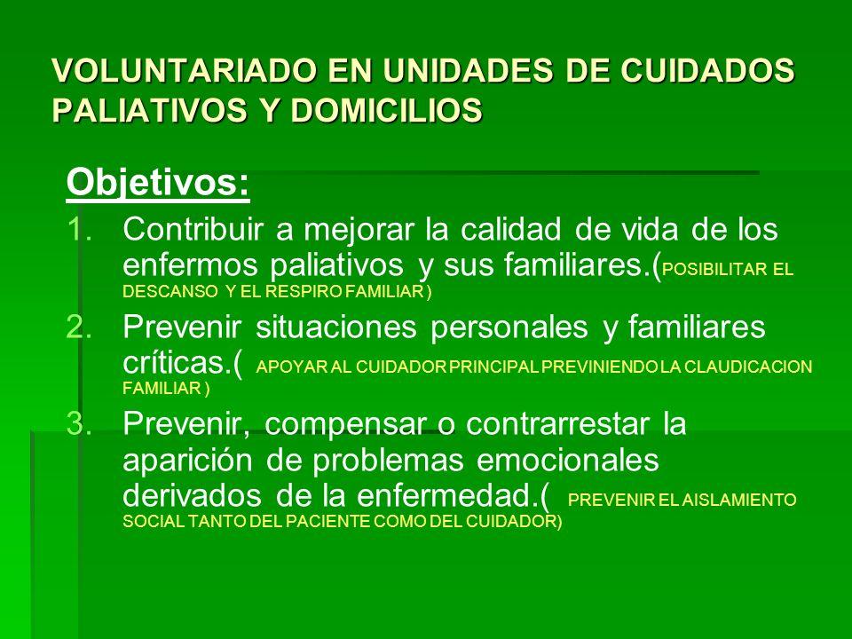 VOLUNTARIADO EN UNIDADES DE CUIDADOS PALIATIVOS Y DOMICILIOS