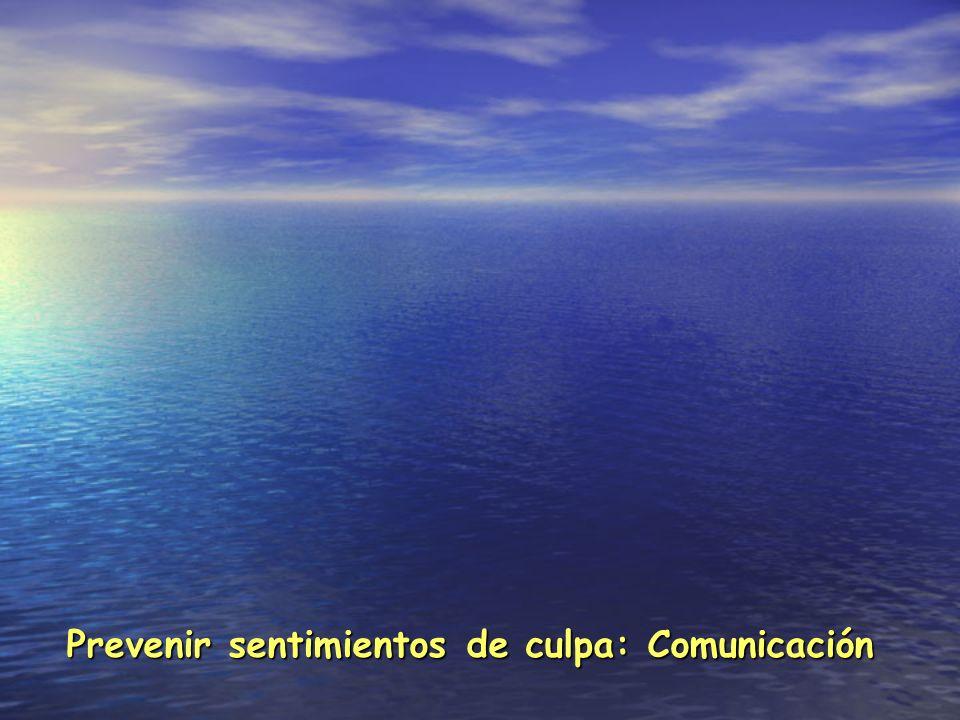 Prevenir sentimientos de culpa: Comunicación