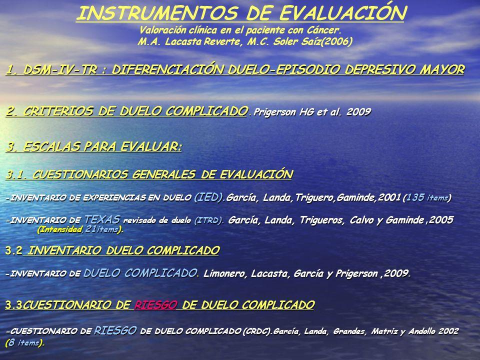 INSTRUMENTOS DE EVALUACIÓN Valoración clínica en el paciente con Cáncer. M.A. Lacasta Reverte, M.C. Soler Saíz(2006)