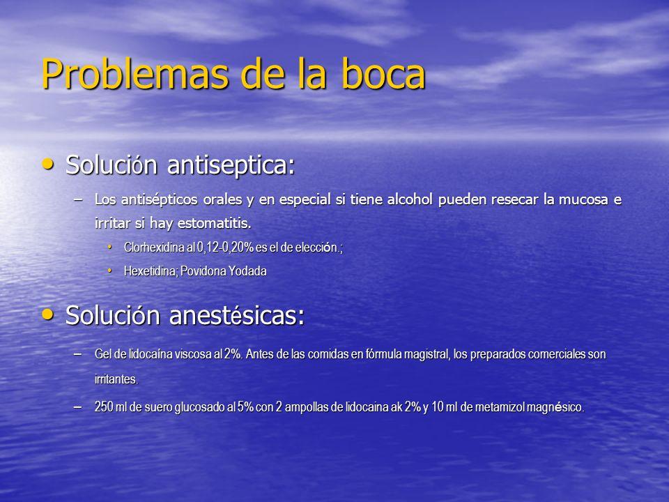 Problemas de la boca Solución antiseptica: Solución anestésicas: