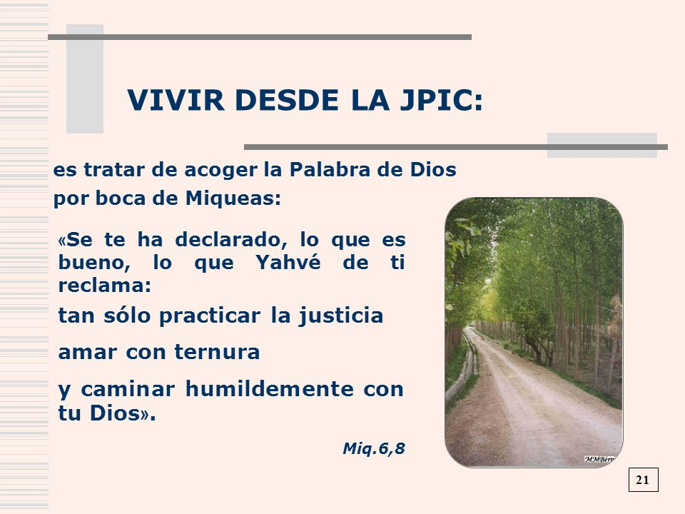 VIVIR DESDE LA JPIC: tan sólo practicar la justicia amar con ternura