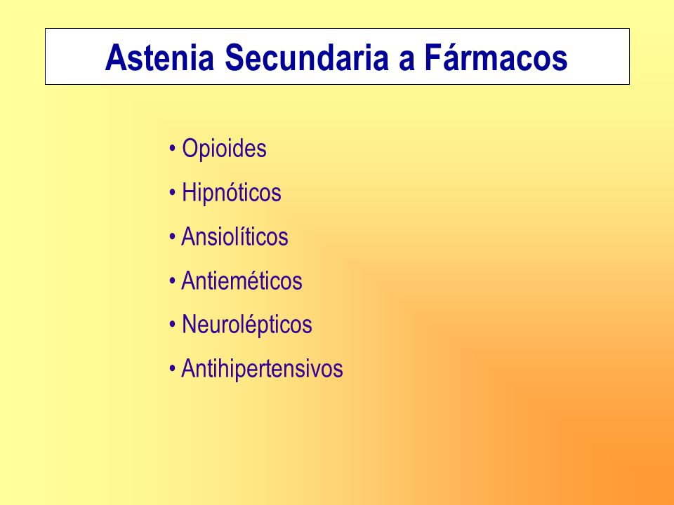 Astenia Secundaria a Fármacos